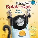 Splat the Cat: Twice the Mice | Rob Scotton