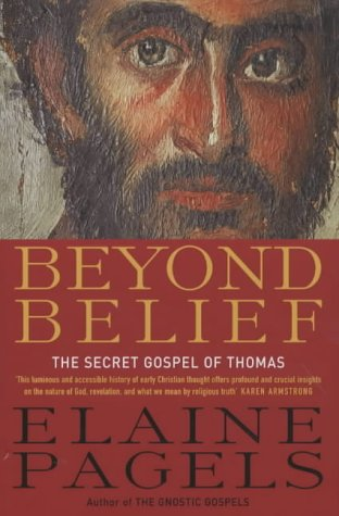 Beyond Belief: Early Christian Paths Toward Transformation (Beyond Belief The Secret Gospel Of Thomas)