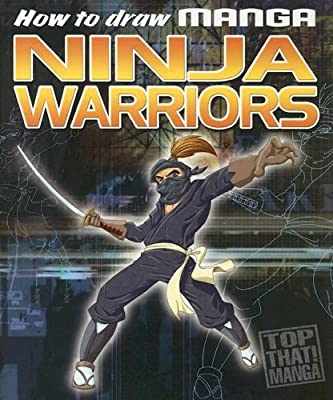 How to Draw Manga Ninja Warriors: Top That: 9781845109714 ...