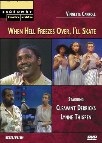 When Hell Freezes Over, I'll Skate (Broadway Theatre Archive)