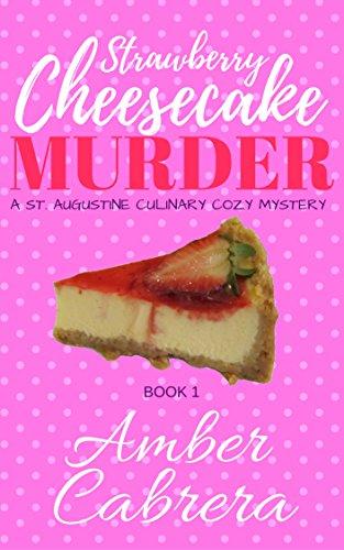 strawberry-cheesecake-murder-a-st-augustine-culinary-cozy-mystery-cheesecake-murders-book-1
