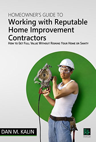 Homeowneru0027s Guide To Working With Reputable Home Improvement Contractors By  [Kalin, ...