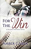 download ebook for the win (playing for keeps) (volume 1) by amber garza (2014-11-17) pdf epub