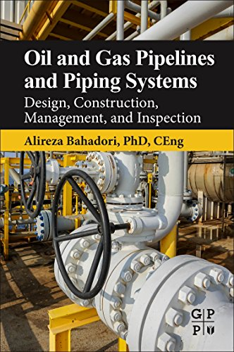 (Oil and Gas Pipelines and Piping Systems: Design, Construction, Management, and Inspection)