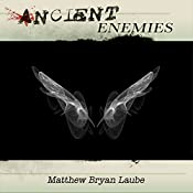 Ancient Enemies: The Ancient, Book 2 | Matthew Bryan Laube