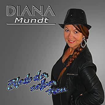 Bleib dir selber treu (Radio Version) by Diana Mundt on
