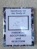 Handbook for the Study of Parental Acceptance and Rejection, Rohner, Ronald P. and Khaleque, Abdul, 1881628035