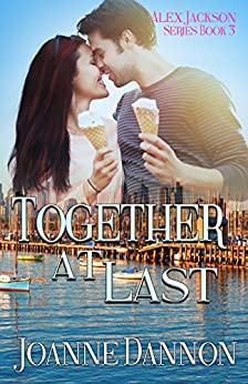 Together At Last (Alex Jackson series Book 3) by [Dannon, Joanne]