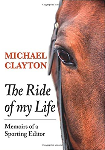 The Ride Of My Life Memoirs Of A Sporting Editor Amazon