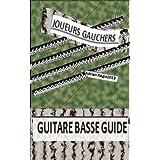 guitare basse guide pour les joueurs gauchers (French Edition)