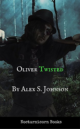 Oliver Twisted by [Johnson, Alex]