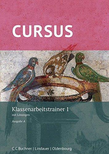 Cursus A – neu / Cursus A Klassenarbeitstrainer 1 – neu: mit Lösungen