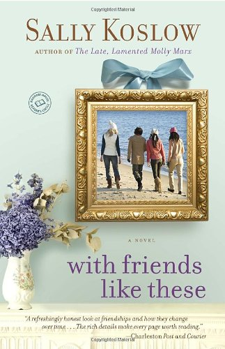 With Friends Like These: A Novel (Random House Reader's Circle ...