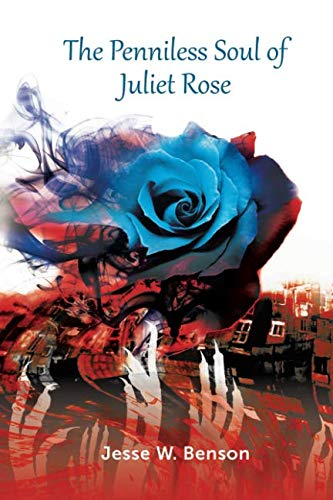 - The Penniless Soul of Juliet Rose