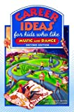 Career Ideas for Kids Who Like Music and Dance, Diane Lindsey Reeves, 0816065381