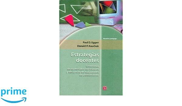 Estrategias docentes (Educacion Y Pedagogia): Amazon.es: EGGEN, KAUCHAK: Libros