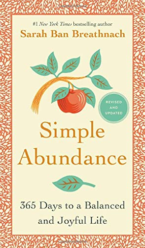 Simple Abundance: 365 Days to a Balanced and Joyful Life