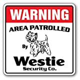 Westie Security Sign | Indoor/Outdoor | Funny Home Décor for Garages, Living Rooms, Bedroom, Offices | SignMission Area Patrolled Pet Dog Guard Highland Terrier Gag Lap Dog Sign Wall Plaque Decoration