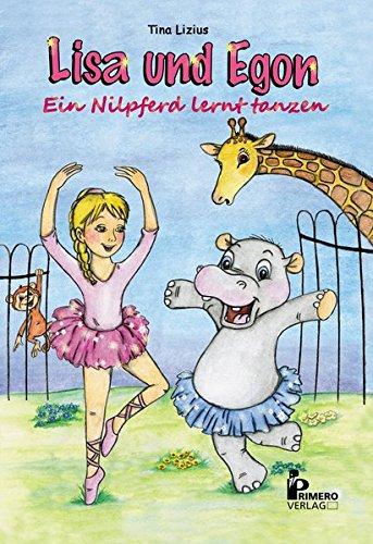 Lisa und Egon: Ein Nilpferd lernt tanzen (Lisa & Egon)