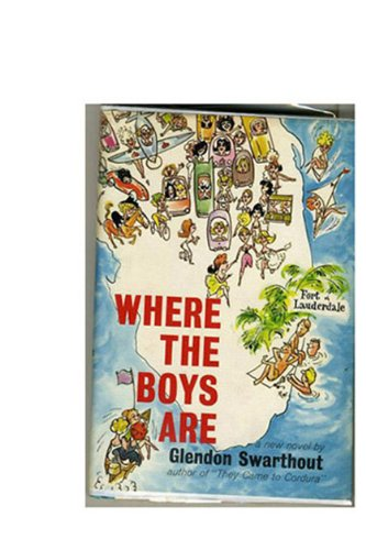 Where The Boys Are by Glendon Swarthout