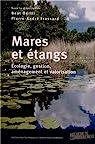 Mares et étangs : Ecologie, gestion, aménagement et valorisation par Oertli