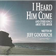 I Heard Him Come: And Other Songs About The Savior