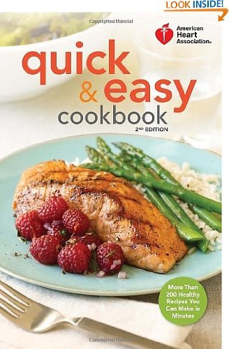 american-heart-association-quick-easy-cookbook-2nd-edition-more-than-200-healthy-recipes-you-can-mak