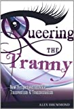 Queering the Tranny, Alex Drummond, 0956557996