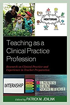 Teaching as a Clinical Practice Profession: JENLINK, PATRICK:  9781475857702: Amazon.com: Books