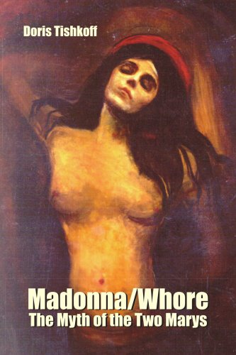 Madonna/Whore: The Myth of the Two Marys