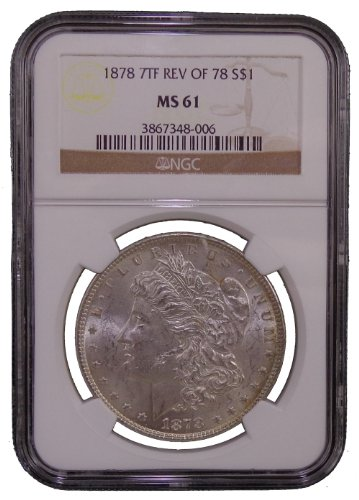 1878 Morgan 7TF Rev of 78 Dollar NGC MS61