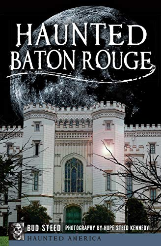 Haunted Baton Rouge (Haunted America)