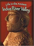 Life in the Ancient Indus River Valley (Peoples of the Ancient World (Paperback))
