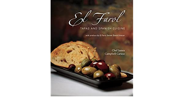 El Farol: Tapas and Spanish Cuisine: Spanish Tapas and Cuisine: Amazon.es: James Campbell Caruso: Libros en idiomas extranjeros