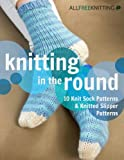 Knitting in the Round 10 Knit Sock Patterns and Knitted Slipper Patterns gives you everything that you need to make some of the cutest socks and slippers around. The patterns collected in this awesome, free eBook are sure to delight you and a...