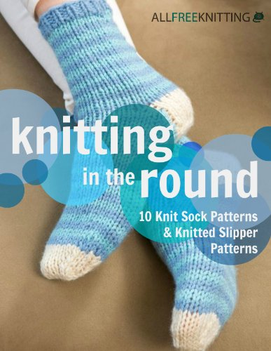 Knitting in the Round: 10 Knit Sock Patterns and Knitted Slipper Patterns by [Publishing, Prime]