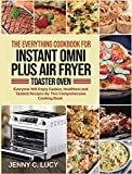 The Everything Cookbook for Instant Omni Plus Air