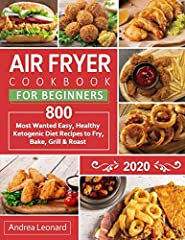 ♥♥♥8         00 Most Wanted Air Fryer Recipes for Quick & Hassle-Free cooking in 2020!♥♥♥               You are going to love cooking again after trying the wide variety of mouthwatering meals in this Air Fryer recipe book...