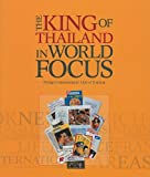 The King of Thailand in World Focus, Multiple Designers Staff, 981421793X