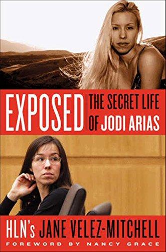 Exposed: The Secret Life of Jodi Arias pdf epub