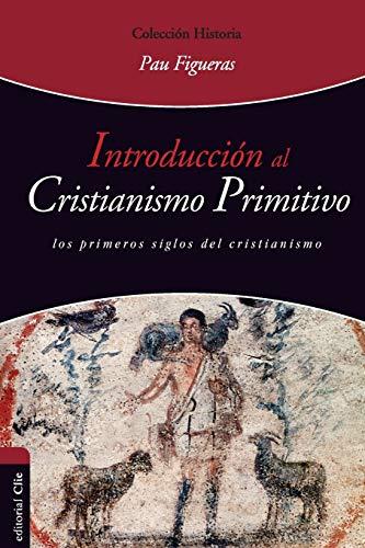 Libro : Introduccion al cristianismo primitivo: El Espiri...