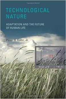 Technological nature adaptation and the future of human life mit technological nature adaptation and the future of human life mit press sciox Choice Image