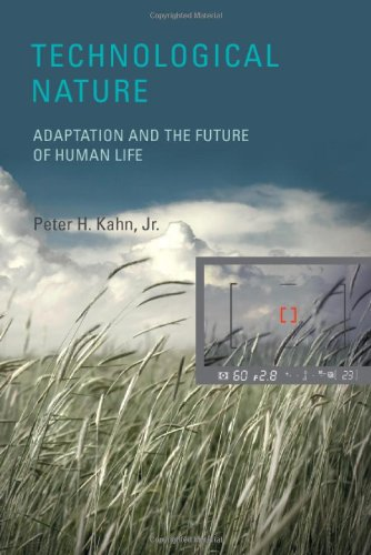 Read Online Technological Nature: Adaptation and the Future of Human Life (The MIT Press) pdf epub