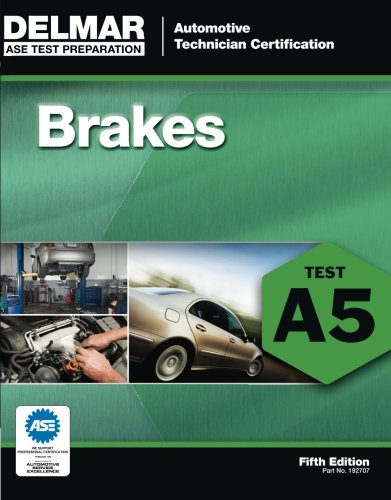 ASE Test Preparation - A5 Brakes (Delmar Learning's Ase Test Prep Series)