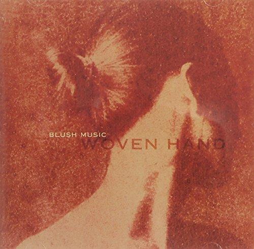 woven hand - Blush Music By Woven Hand - Zortam Music