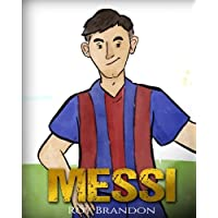 Messi: The Children's Illustration Book. Fun, Inspirational and Motivational Life...