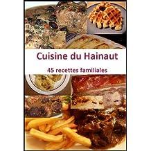 Recettes du Hainaut. 45 recettes familiales (Cuisine du terroir) (French Edition)