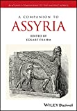 A Companion to Assyria (Blackwell Companions to the Ancient World)