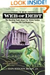 Web of Debt: The Shocking Truth about...