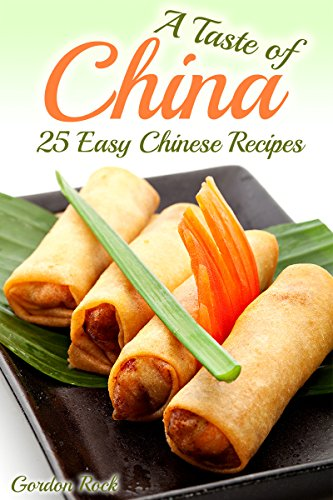 A taste of china 25 easy chinese recipes chinese cookbook a taste of china 25 easy chinese recipes chinese cookbook by rock forumfinder Images